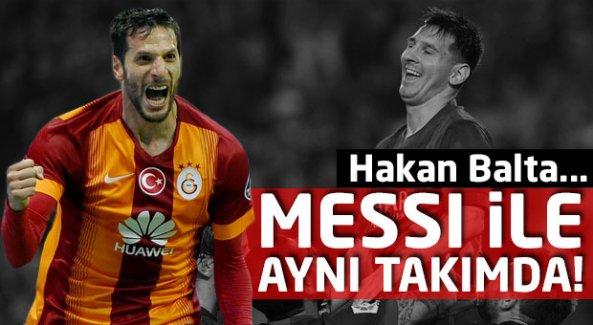 Hakan Balta, Messi ile aynı takımda...
