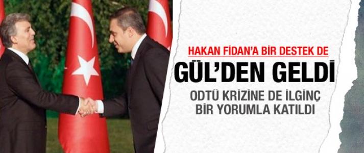 Hakan Fidan'a bir destek de Gül'den...