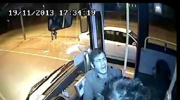 Halk Otobüsü Şoförünün Dehşeti Kameraya Yansıdı