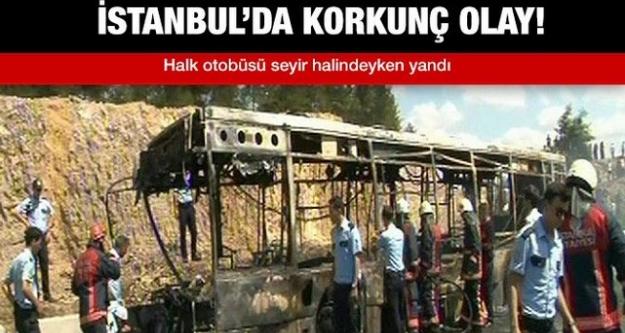 Halk otobüsünde yangın dehşeti