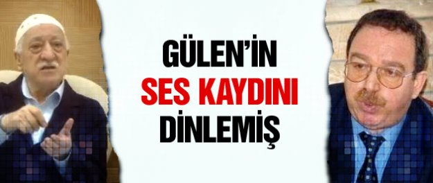 Hatip Dicle'ye Gülen'in ses kaydını dinletmişler