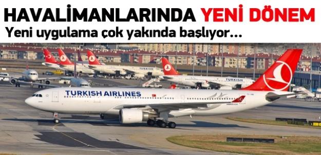 Havalimanlarında yeni dönem...
