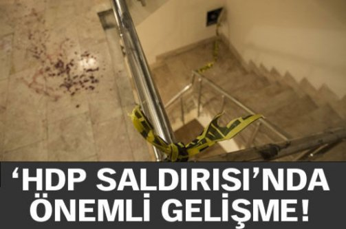 HDP saldırısında önemli gelişme!