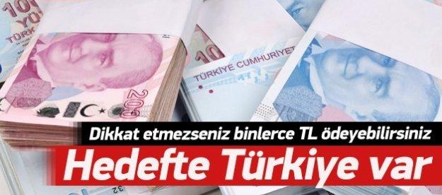 Hedefte Türkiye var! Dikkat etmezseniz binlerce tl ödeyebilirsiniz!
