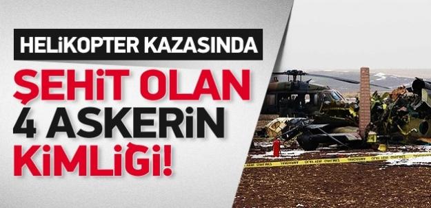 Helikopter kazasıda şehit olan 4 askerin kimliği!