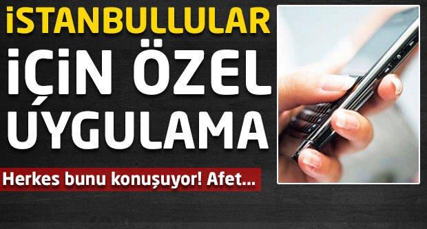 Herkes bunu konuşuyor! İstanbul'lular için özel uygulama!