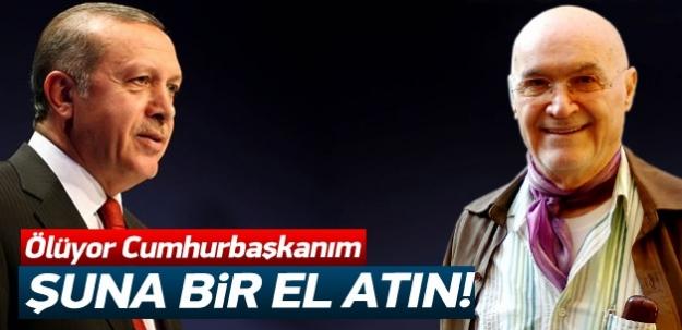 Hıncal Uluç'tan Cumhurbaşkanı Erdoğan'a çağrı