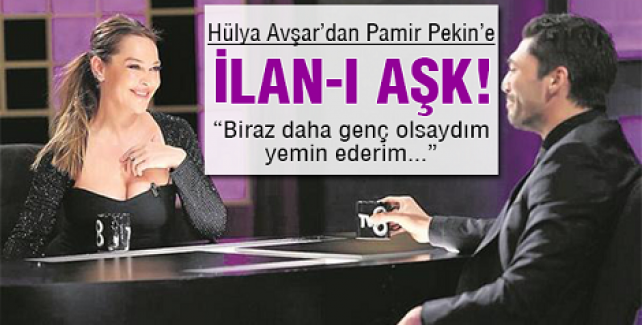 Hülya Avşar, Pamir Pekin'e İlan-ı Aşk Etti!