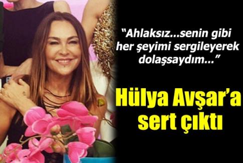 Hülya Avşar'a sert çıktı yıldız tilbe