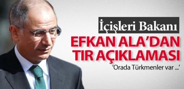 İçişleri Bakanı Efkan Ala'dan TIR açıklaması...
