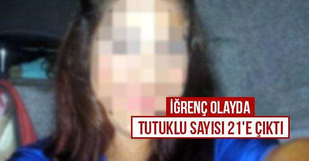 İğrenç olayda tutuklu sayısı 21'e çıktı