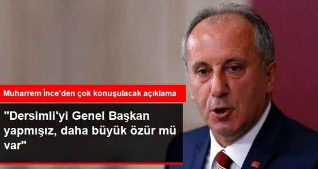 İnce: Dersimli'yi Genel Başkan Yapmışız, Daha Büyük Özür mü Var