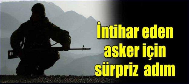İntihar eden asker için sürpriz adım!