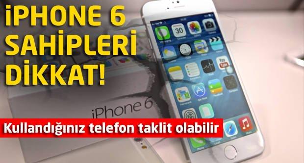 iPhone 6'nız taklit olabilir!