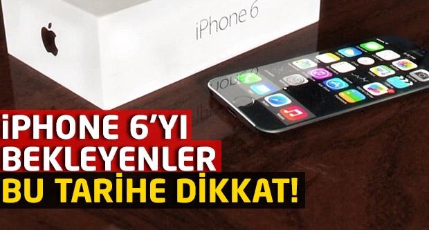 iPhone 6'yı bekleyenler bu tarihe dikkat!
