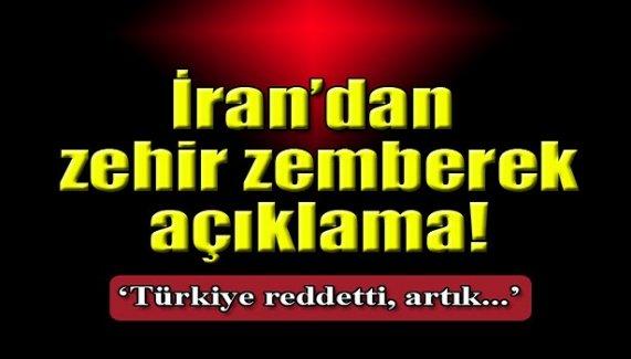 İran'dan zehir zemberek açıklama! `Türkiye reddetti artık...