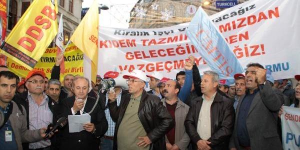 Işçi Sendikalarindan Kidem Tazminati Protestosu