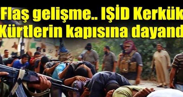 IŞİD Kerkük'e dayandı!