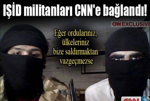 IŞİD militanları CNN'e bağlandı!