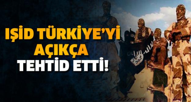 IŞİD, Türkiye'yi açıktan tehdit etti!