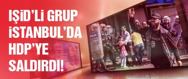 IŞİD yanlıları İstanbul'da HDP'ye saldırdı!