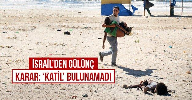 İsrail'den gülünç karar: 'Katil' bulunamadı