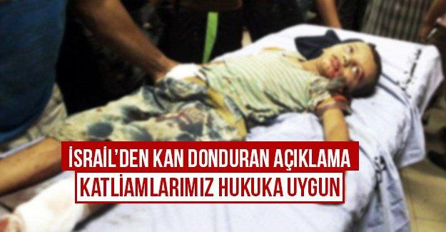 İsrail'den kan donduran açıklama Katliamlarımız hukuka uygun