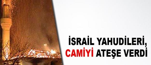 İsrail yahudileri camiyi ateşe verdi!