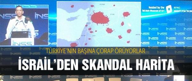 İsrail'den skandal Türkiye haritası!