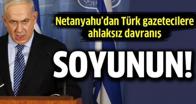 İsrail'den Türk gazetecilere ahlaksız davranış!