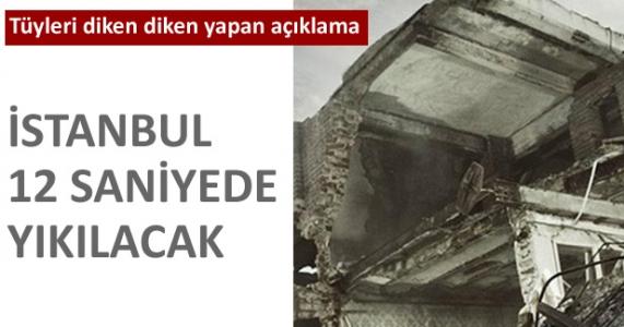 İstanbul 12 saniyede yıkılacak!