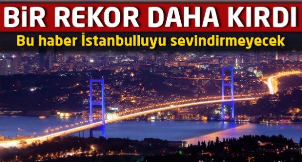 İstanbul bu rekoru da kırdı