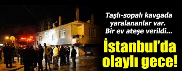 İstanbul'da gergin gece!