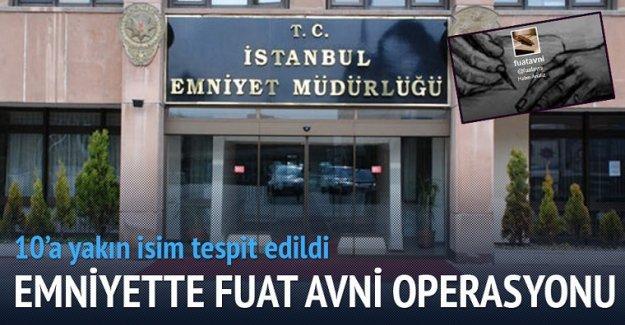 İstanbul Emniyeti'nde Fuat Avni operasyonu