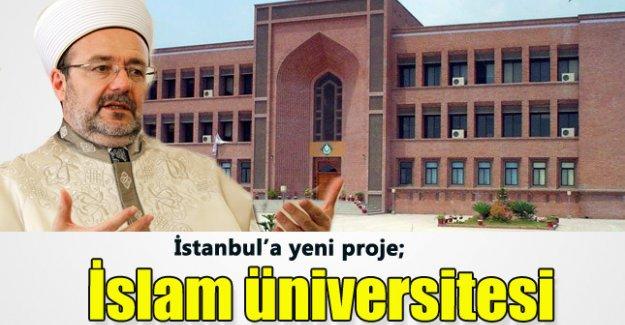 İstanbul'a İslam Üniversitesi yapılacak