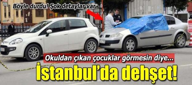İstanbul'da dehşet!