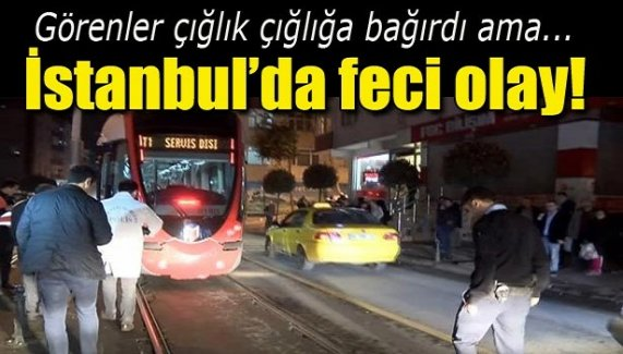 İstanbul'da feci olay!