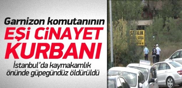 İstanbul'da garnizon komutanının eşi öldürüldü