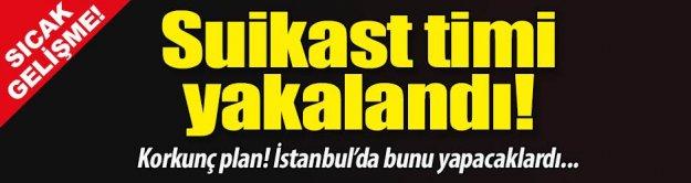 İstanbul'da suikast timi yakalandı