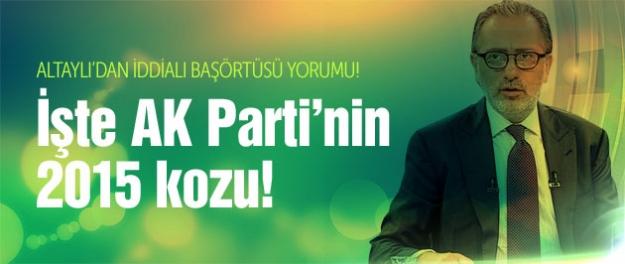 İşte AK Parti'nin 2015 seçimlerindeki kozu!