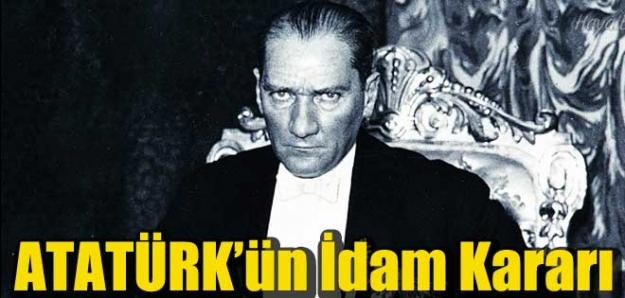İşte Atatürk'ün İdam Fermanı