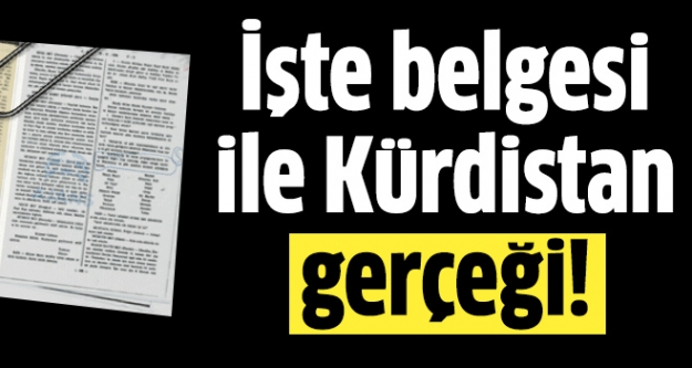 İşte belgesi ile Kürdistan gerçeği!