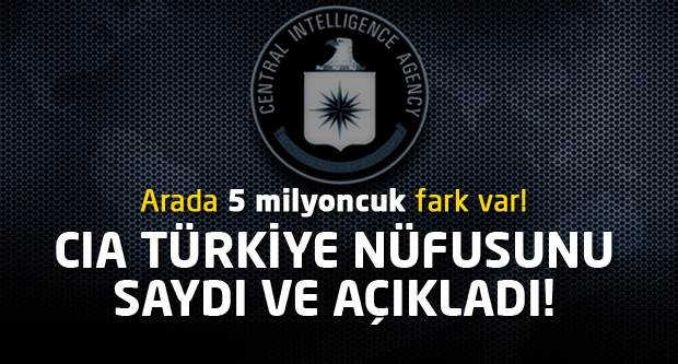 İşte CIA'ye göre Türkiye nüfusu!