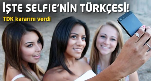 İşte Selfie'nin Türkçesi!