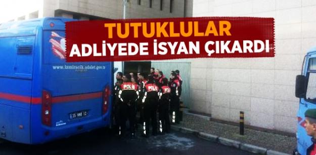 İzmir Adliyesinde Tutuklu İsyanı!
