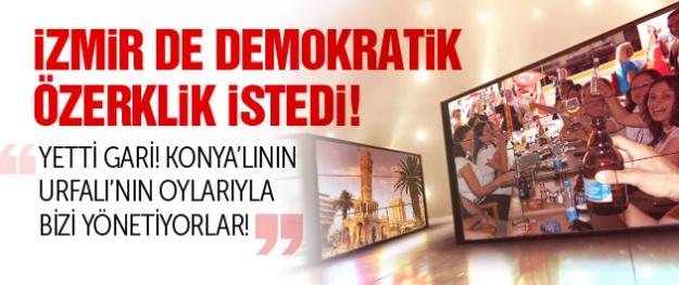 İzmir de demokratik özerklik istedi! Yetti Gari!
