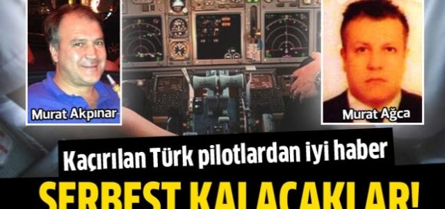 Kaçırılan Türk pilotlar serbest kalacak!