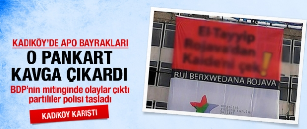 Kadıköy'de kavga çıkaran pankart!