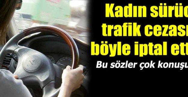 Kadın sürücü radar cezasını böyle iptal ettirdi