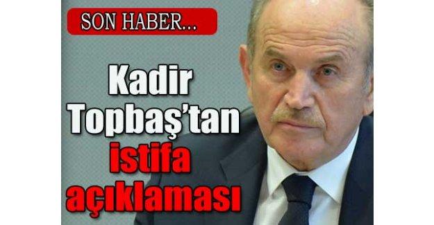 Kadir Topbaş'tan istifa açıklaması